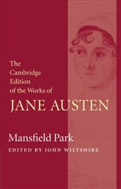 Mansfield Park : Cambridge Edition of the Works of Jane Austen - Austen, Jane