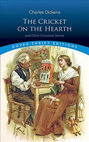 Cricket on the Hearth: and Other Christmas Stories (Dover Thrift Editions) - Dickens, Charles
