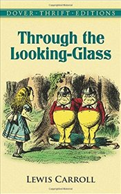 Through the Looking-Glass (Dover Thrift Editions) - Carroll, Lewis