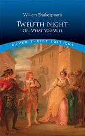 Twelfth Night: Or What You Will (Dover Thrift Editions) - Shakespeare, William
