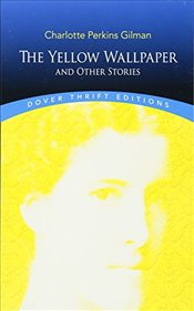 Yellow Wallpaper : And Other Stories - Gilman, Charlotte Perkins