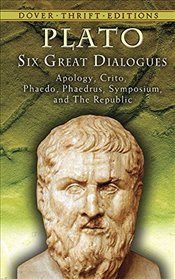 Six Great Dialogues (Dover Thrift Editions) - Platon (Eflatun)