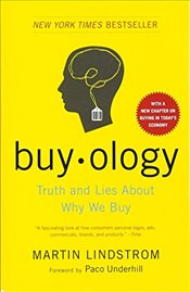 Buyology: Truth and Lies about Why We Buy - Lindstrom, Martin