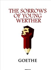 The Sorrows Of Young Werther - Goethe, Johann Wolfgang Von