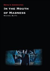 In the Mouth of Madness   - Blyth, Michael