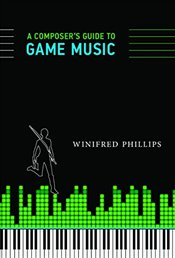 Composers Guide to Game Music - Phillips, Winifred