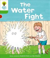 Oxford Reading Tree: Level 2: More Stories A: The Water Fight - Hunt, Roderick
