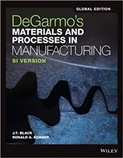 DeGarmos Materials and Processes in Manufacturing GE - Degarmo, Paul E.