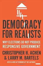 Democracy for Realists : Why Elections Do Not Produce Responsive Government   - Achen, Christopher H.