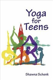 Yoga for Teens - Schenk, Shawna
