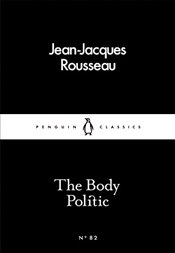 Body Politic : Little Black Classics No.82 - Rousseau, Jean-Jacques