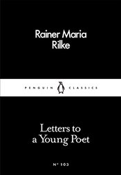 Letters to a Young Poet : Little Black Classics No.103 - Rilke, Rainer Maria