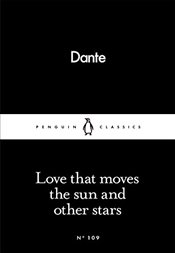 Love That Moves the Sun and Other Stars : Little Black Classics No.109 - Alighieri, Dante