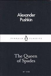 Queen of Spades : Little Black Classics No.110 - Pushkin, Alexander