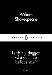 Is This a Dagger Which I See Before Me? : Little Black Classics No.113 - Shakespeare, William