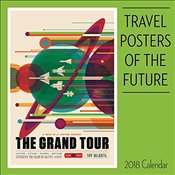 Travel Posters of the Future 2018 Wall Calendar -