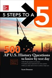 5 Steps to a 5 : 500 AP US History Questions to Know by Test Day 2e - Demeter, Scott