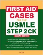 First Aid Cases for the USMLE Step 2 CK, Second Edition (A & L Review) - Le, Tao