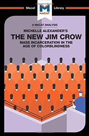 New Jim Crow : Mass Incarceration in the Age of Colorblindness   - Moore, Ryan