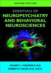 Essentials of Neuropsychiatry and Behavioral Neurosciences - Yudofsky, Stuart C.