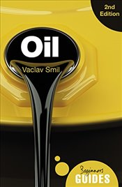 Oil : A Beginners Guide   - Smil, Vaclav