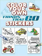 Color Your Own Things That Go Stickers (Dover Sticker Books) - Beylon, Cathy