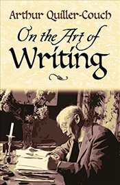 On the Art of Writing - Quiller-Couch, Sir Author