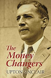 Money Changers - Sinclair, Upton