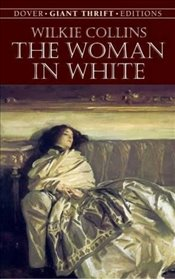 Woman in White (Dover Thrift Editions) - Collins, Wilkie