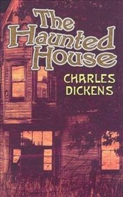 Haunted House - Dickens, Charles