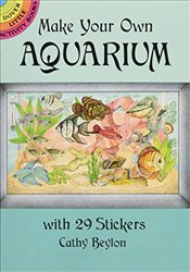 Make Your Own Aquarium with 29 Stickers (Dover Little Activity Books Stickers) - Beylon, Cathy