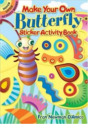 Make Your Own Butterfly Sticker Activity Book (Dover Little Activity Books Stickers) - Newman-DAmico, Fran