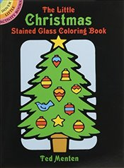 Little Christmas Stained Glass Coloring Book (Dover Stained Glass Coloring Book) - Menten, Ted