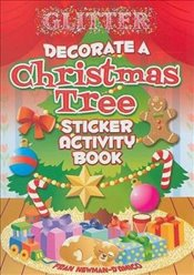 Glitter Decorate a Christmas Tree, Sticker Activity Book (Dover Little Activity Books Stickers) - Newman-DAmico, Fran