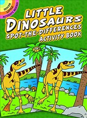 Little Dinosaurs Spot-the-Differences Activity Book (Dover Little Activity Books) - Newman-DAmico, Fran