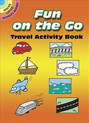Fun on the Go: Travel Activity Book (Dover Little Activity Books) - Newman-DAmico, Fran