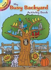 My Busy Backyard Activity Book (Dover Little Activity Books) - Newman-DAmico, Fran