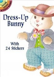 Dress-Up Bunny: With 24 Stickers (Dover Little Activity Books Paper Dolls) - Beylon, Cathy