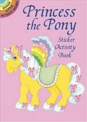 Princess the Pony Sticker Activity (Dover Little Activity Books Stickers) - Stillerman, Robbie