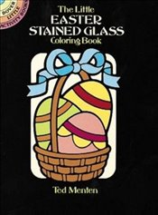 Little Easter Stained Glass Coloring Book (Dover Stained Glass Coloring Book) - Menten, Ted