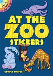 At the Zoo Stickers (Dover Little Activity Books Stickers) - Toufexis, George