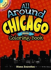 All Around Chicago Mini Coloring Book (Dover Little Activity Books) - Zourelias, Diana