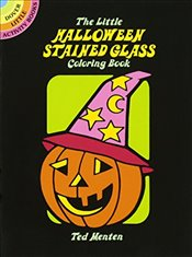 Little Halloween Stained Glass Coloring Book (Dover Stained Glass Coloring Book) - Menten, Ted