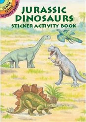Jurassic Dinosaurs Sticker Activity Book (Dover Little Activity Books Stickers) - Smith, A. G.