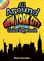 All Around New York City Mini Coloring Book (Dover Little Activity Books) - Zourelias, Diana