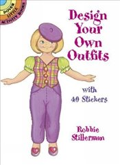 Design Your Own Outfits Stickers (Dover Little Activity Books Stickers) - Stillerman, Robbie