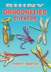 Shiny Dragonflies Stickers (Dover Little Activity Books Stickers) - Shaffer, Christy