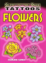 Glow-In-The-Dark Tattoos Flowers (Dover Tattoos) - Tarbox, Charlene