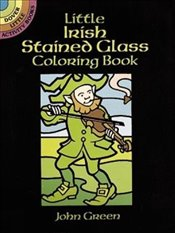 Little Irish Stained Glass (Dover Stained Glass Coloring Book) - Green, John