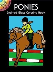 Ponies Stained Glass Coloring Book (Dover Stained Glass Coloring Book) - Green, John